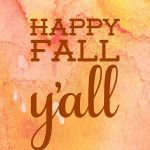 Happy Fall Y'all {Free Printable}