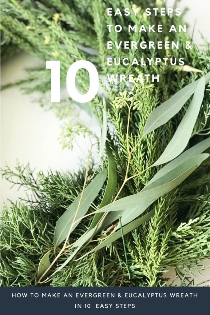 How To Make An Evergreen And Eucalyptus Wreath In 10 Easy Steps